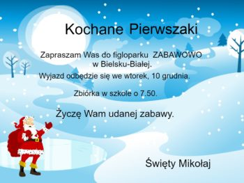 Zaproszenie!                             Nadawca – MIKOŁAJ,                            odbiorca – PIERWSZAKI :)