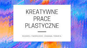 KREATYWNE PRACE PLASTYCZNE w 3a :) cz.2